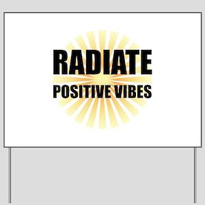 Radiate Positive Vibes Yard Sign