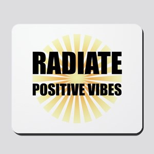 Radiate Positive Vibes Mousepad