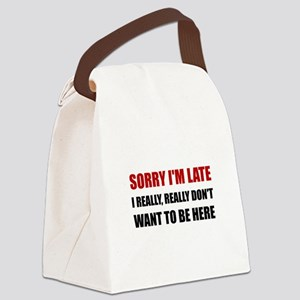 Sorry I Am Late Canvas Lunch Bag