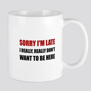 Sorry I Am Late Mugs
