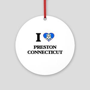 I love Preston Connecticut Ornament (Round)
