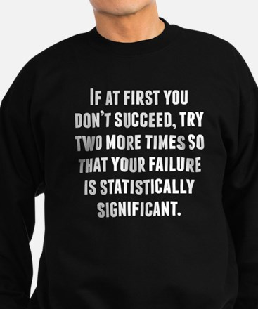 If At First You Dont Succeed Sweatshirt