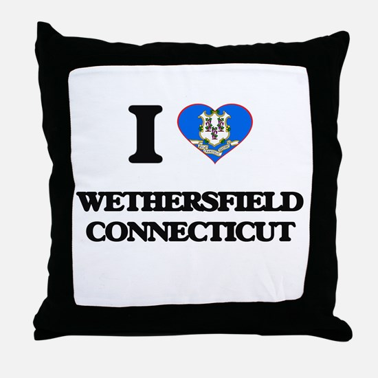 I love Wethersfield Connecticut Throw Pillow