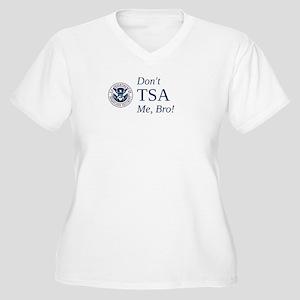 Don't TSA Me, Bro Plus Size T-Shirt