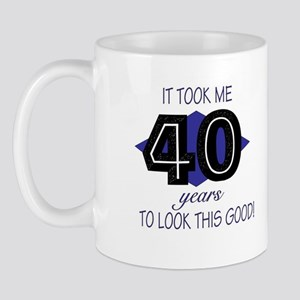 40 YEARS TO LOOK THIS GOOD Mug