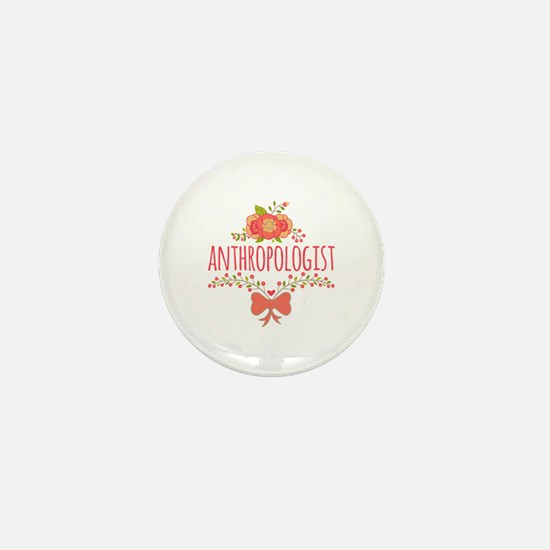 Cute Floral Gifts For Anthropologist Mini Button