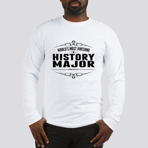 Worlds Most Awesome History Major Long Sleeve T-Sh