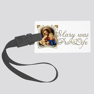 Mary was Pro-Life Large Luggage Tag