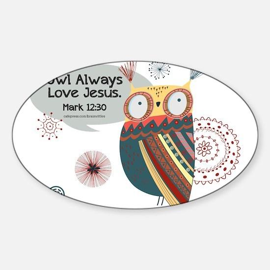 Owl Always Love Jesus Owl Sticker (Oval)