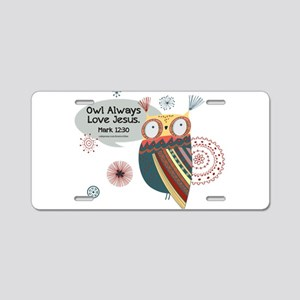 Owl Always Love Jesus Owl Aluminum License Plate