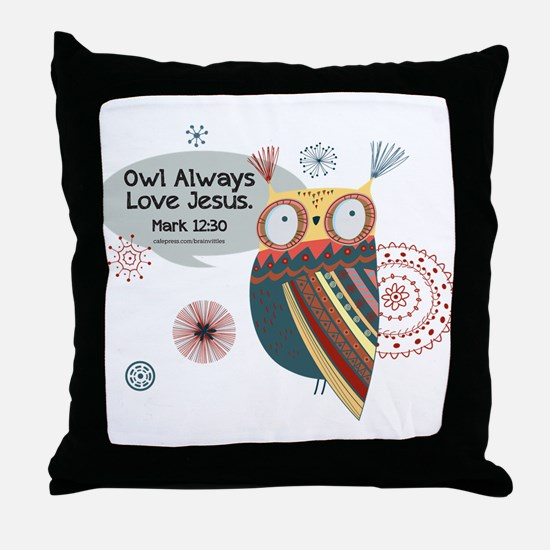 Owl Always Love Jesus Owl Throw Pillow
