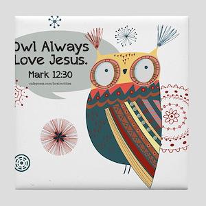 Owl Always Love Jesus Owl Tile Coaster