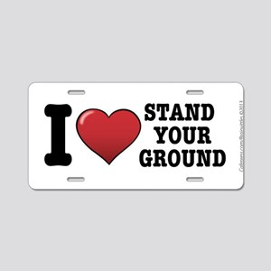 I love Stand Your Ground Aluminum License Plate