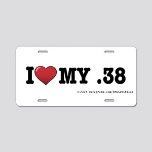 I love my .38 Aluminum License Plate