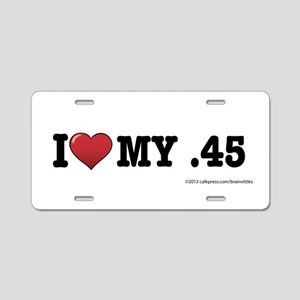 I love my .45 Aluminum License Plate