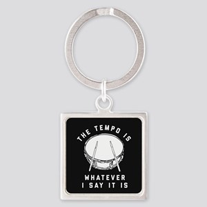 The Tempo Is Whatever I Say It Is Square Keychain