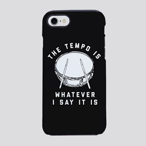 The Tempo Is Whatever I Say It iPhone 7 Tough Case