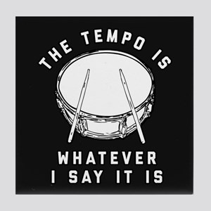 The Tempo Is Whatever I Say It Is Tile Coaster
