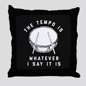 The Tempo Is Whatever I Say It Is Throw Pillow