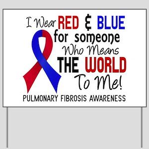 Pulmonary Fibrosis MeansWorldToMe2 Yard Sign