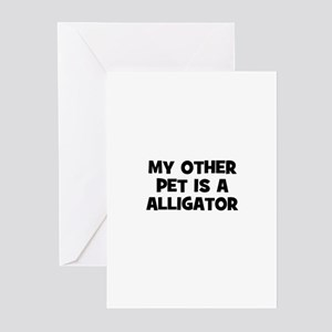 my other pet is a alligator Greeting Cards (Pk of