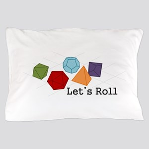 Lets Roll Pillow Case