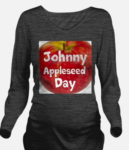 Johnny Appleseed Day Long Sleeve Maternity T-Shirt