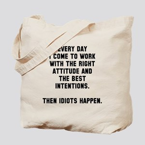 Then idiots happen Tote Bag