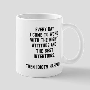Then idiots happen Mug