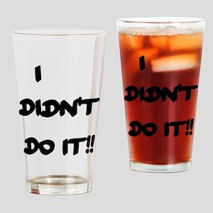 I DIDN'T DO IT Drinking Glass
