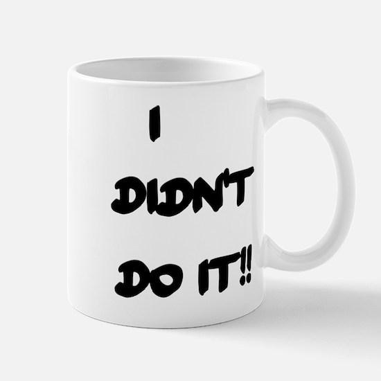 I DIDN'T DO IT Mug