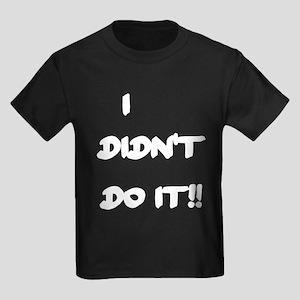 I DIDN'T DO IT Kids Dark T-Shirt
