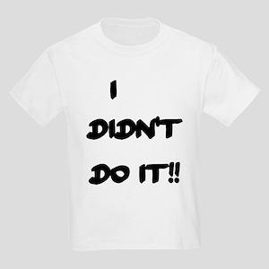 I DIDN'T DO IT Kids Light T-Shirt