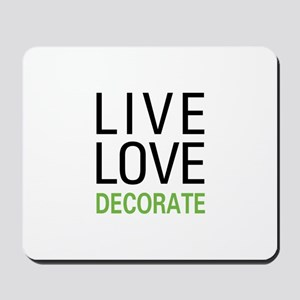 Live Love Decorate Mousepad