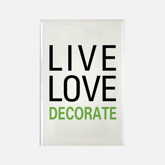 Live Love Decorate Rectangle Magnet