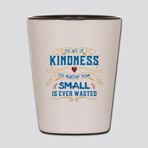 Act of Kindness Shot Glass