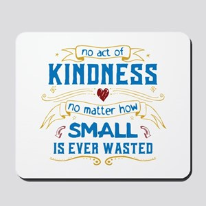 Act of Kindness Mousepad