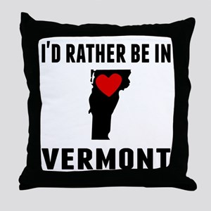 Id Rather Be In Vermont Throw Pillow