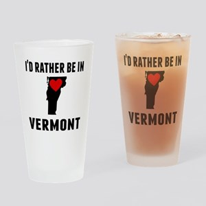 Id Rather Be In Vermont Drinking Glass