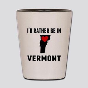 Id Rather Be In Vermont Shot Glass