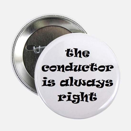 """conductor always right 2.25"""" Button"""