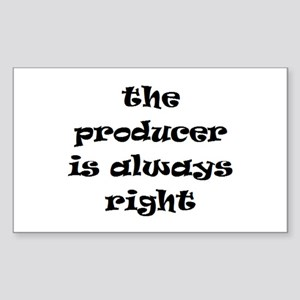 producer always right Sticker (Rectangle)