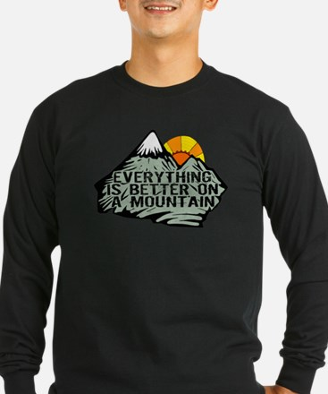 Everythings better on a mounta Long Sleeve T-Shirt