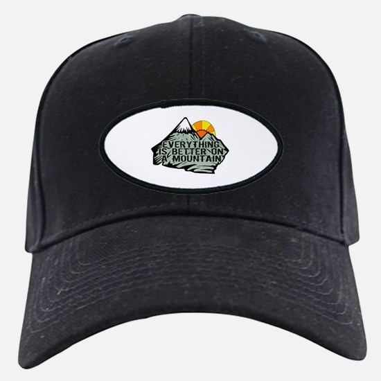 Everythings better on a mountain. Baseball Hat