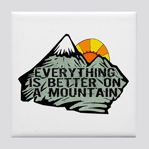 Everythings better on a mountain. Tile Coaster