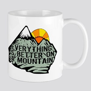 Everythings better on a mountain. Mug