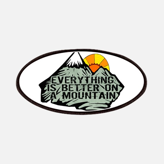 Everythings better on a mountain. Patch