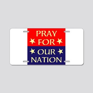 Pray For Our Nation Aluminum License Plate