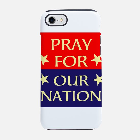 Pray For Our Nation iPhone 7 Tough Case
