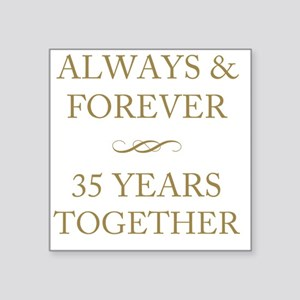 """35 Years Together Square Sticker 3"""" x 3"""""""
